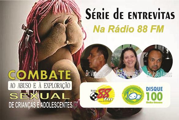 """Rádio 88 FM realiza série de entrevistas na campanha de """"Combate ao Abuso e à Exploração Sexual de Crianças e Adolescentes"""