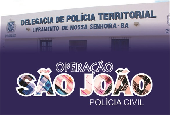 """Livramento: Polícia Civil deflagra """"Operação São João"""